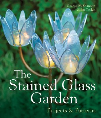 The Stained Glass Garden By Shannon, George W./ Torlen, Pat